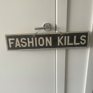 "Brandy Melville ""Fashion Kills"" Sign"